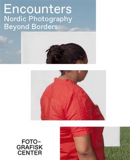 Encounters at Fotografisk Center, Denmark